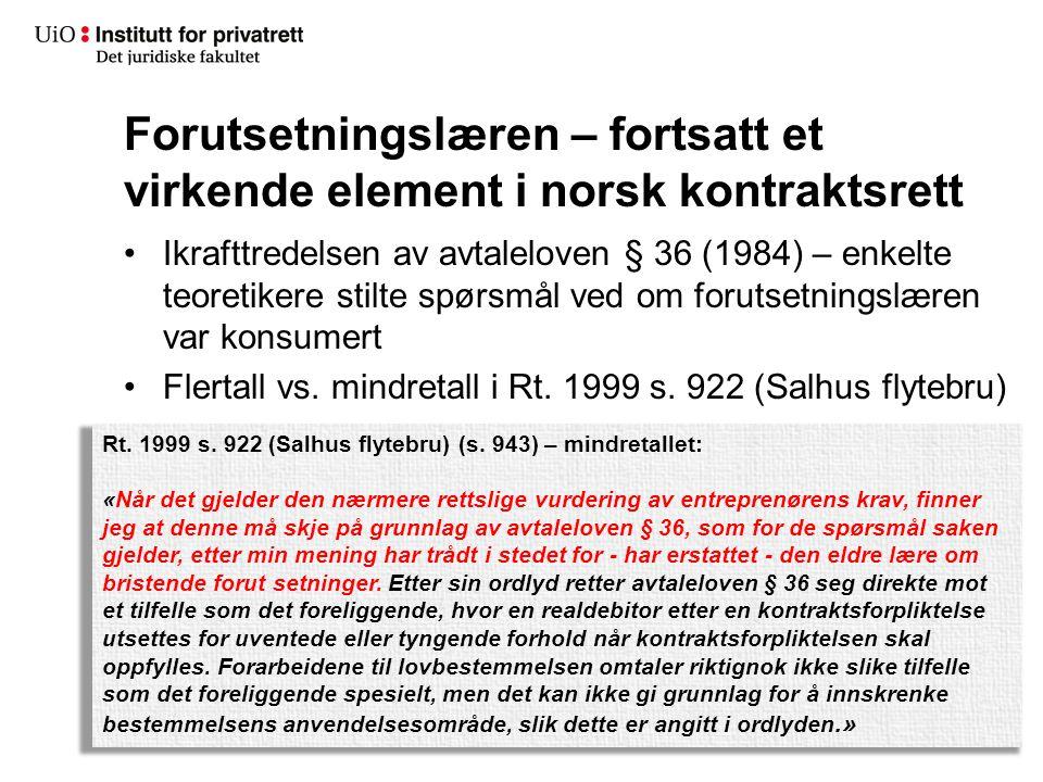 Ikrafttredelsen av avtaleloven § 36 (1984) – enkelte teoretikere stilte spørsmål ved om forutsetningslæren var konsumert Flertall vs. mindretall i Rt.