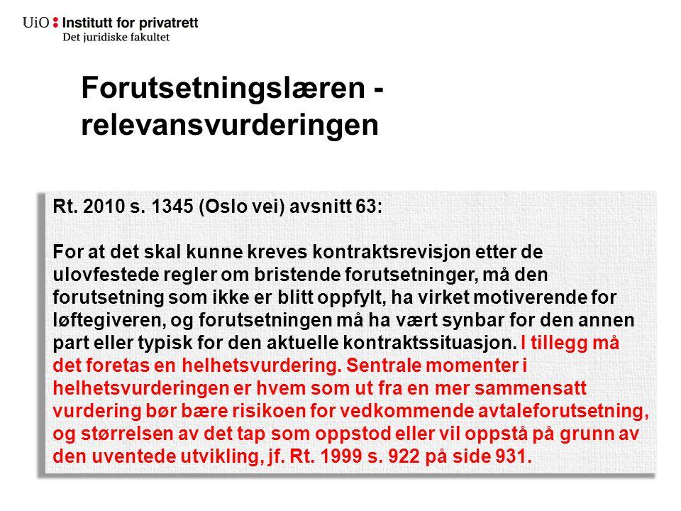 Forutsetningslæren - relevansvurderingen Rt. 2010 s. 1345 (Oslo vei) avsnitt 63: For at det skal kunne kreves kontraktsrevisjon etter de ulovfestede r