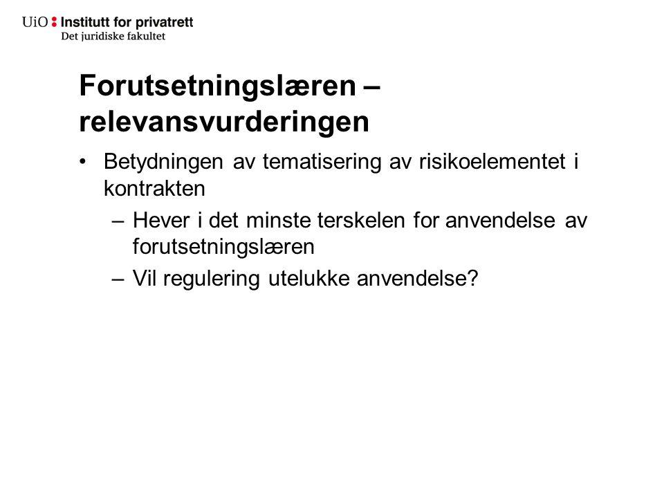 Forutsetningslæren – relevansvurderingen Betydningen av tematisering av risikoelementet i kontrakten –Hever i det minste terskelen for anvendelse av f