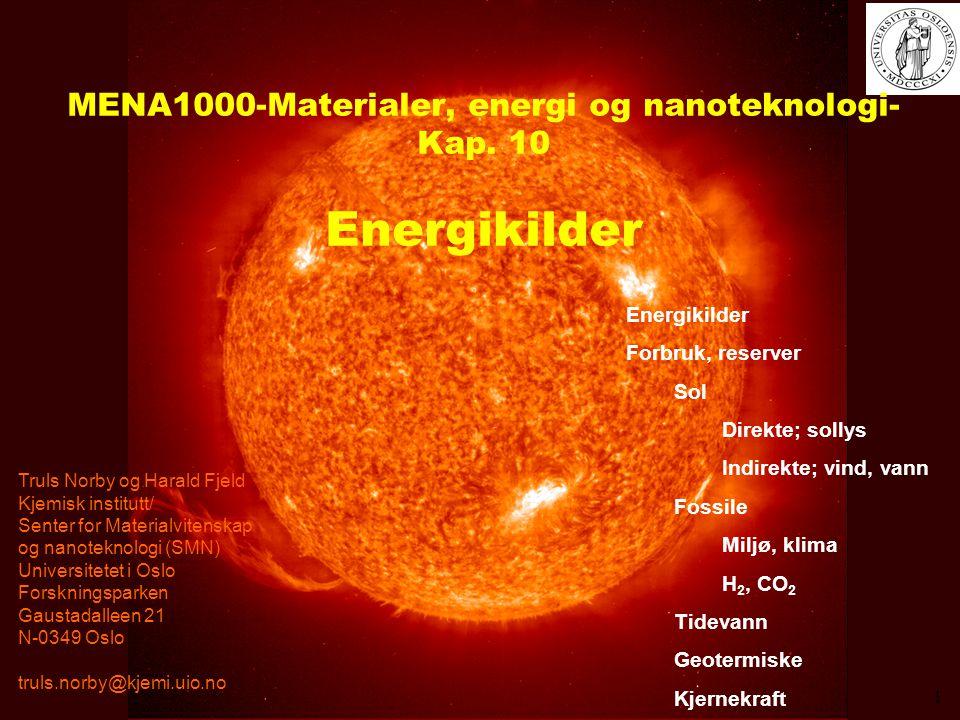 MENA1000 – Materialer, energi og nanoteknologi MENA1000-Materialer, energi og nanoteknologi- Kap. 10 Energikilder Truls Norby og Harald Fjeld Kjemisk