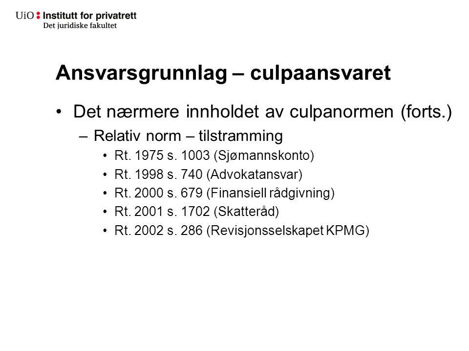 Ansvarsgrunnlag – culpaansvaret Det nærmere innholdet av culpanormen (forts.) –Relativ norm – tilstramming Rt. 1975 s. 1003 (Sjømannskonto) Rt. 1998 s