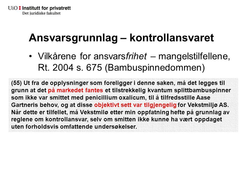 Ansvarsgrunnlag – kontrollansvaret Vilkårene for ansvarsfrihet – mangelstilfellene, Rt. 2004 s. 675 (Bambuspinnedommen) (55) Ut fra de opplysninger so