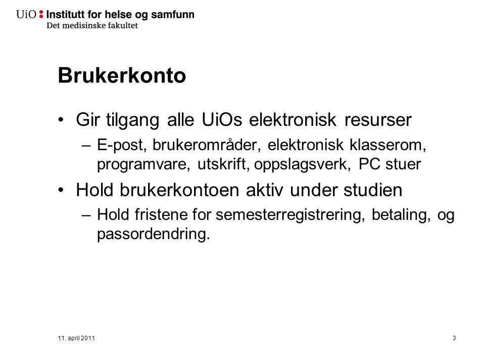 Mye brukte webtjenester på UiO http://brukerinfo.uio.no –Tjeneste for administrering av informasjon tilknyttet din elektroniske identitet og brukerkonto –Her kan du bla.
