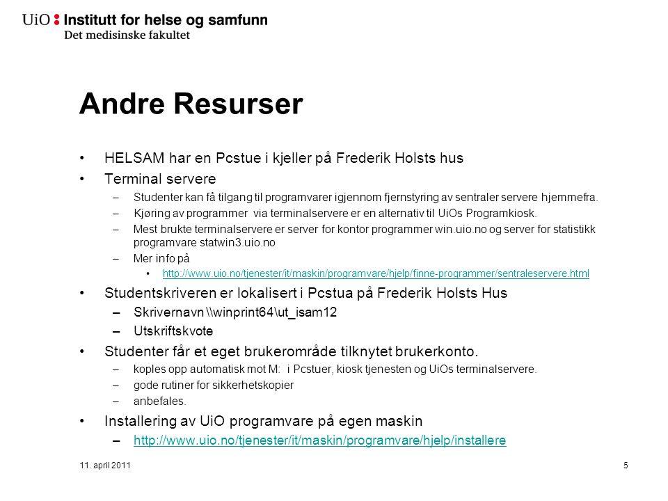 Andre Resurser HELSAM har en Pcstue i kjeller på Frederik Holsts hus Terminal servere –Studenter kan få tilgang til programvarer igjennom fjernstyring av sentraler servere hjemmefra.