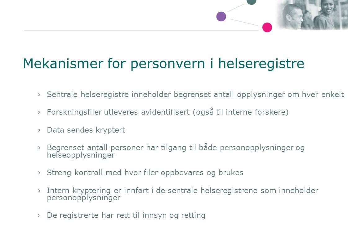 Mekanismer for personvern i helseregistre ›Sentrale helseregistre inneholder begrenset antall opplysninger om hver enkelt ›Forskningsfiler utleveres a