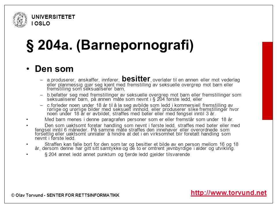 © Olav Torvund - SENTER FOR RETTSINFORMATIKK UNIVERSITETET I OSLO http://www.torvund.net § 204a.