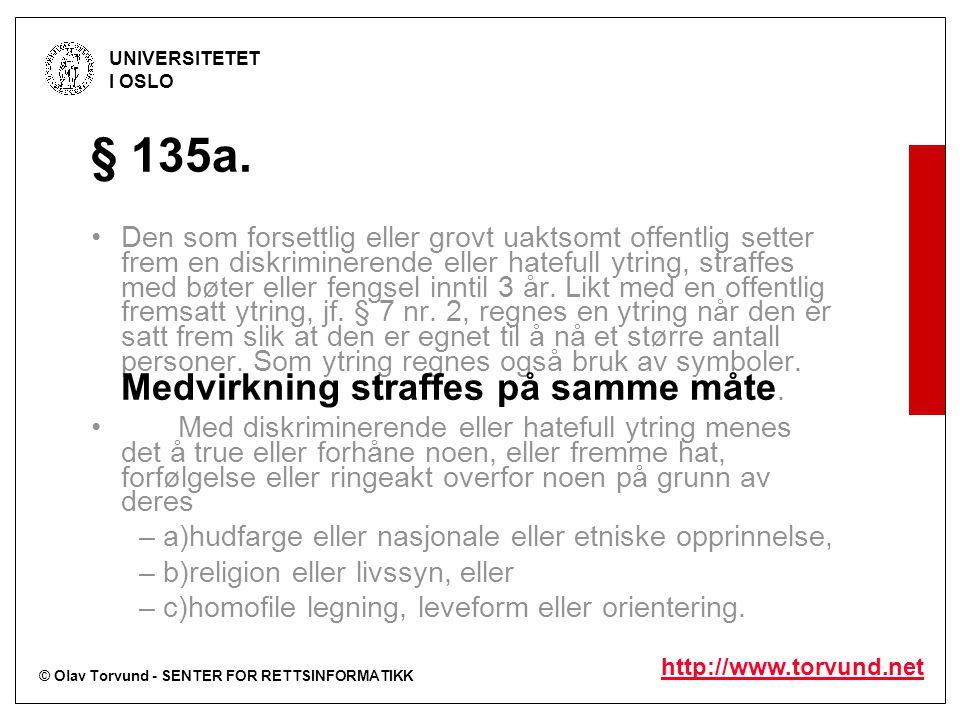 © Olav Torvund - SENTER FOR RETTSINFORMATIKK UNIVERSITETET I OSLO http://www.torvund.net § 135a.