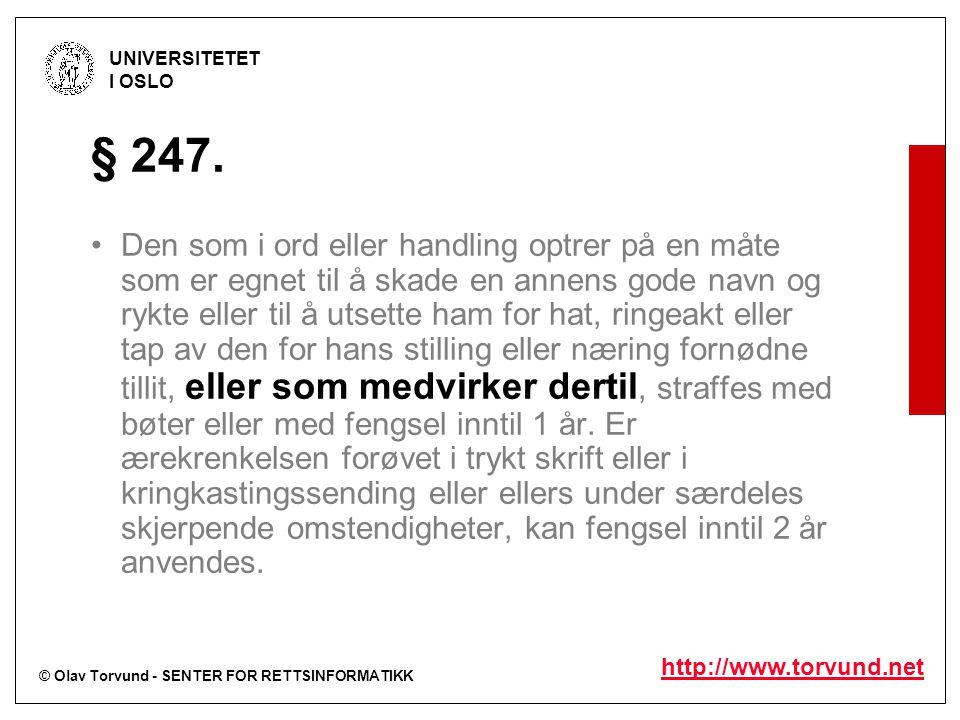 © Olav Torvund - SENTER FOR RETTSINFORMATIKK UNIVERSITETET I OSLO http://www.torvund.net § 247.