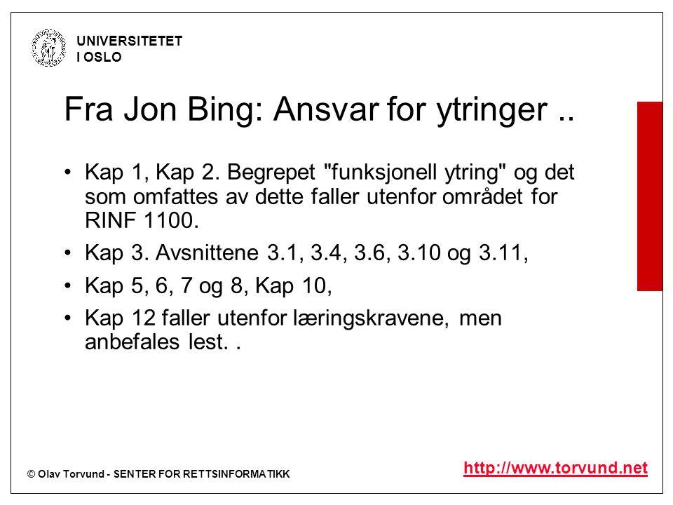 © Olav Torvund - SENTER FOR RETTSINFORMATIKK UNIVERSITETET I OSLO http://www.torvund.net Fra Jon Bing: Ansvar for ytringer..