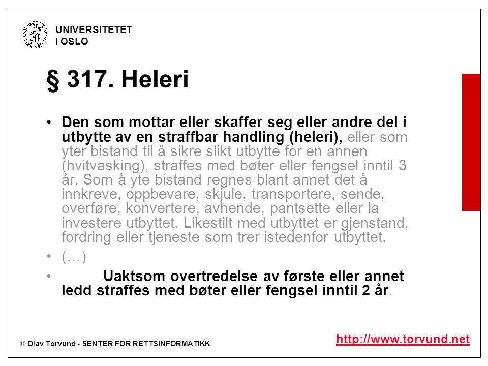 © Olav Torvund - SENTER FOR RETTSINFORMATIKK UNIVERSITETET I OSLO http://www.torvund.net § 317. Heleri Den som mottar eller skaffer seg eller andre de