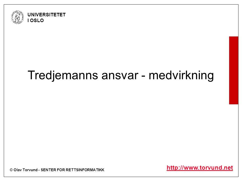 © Olav Torvund - SENTER FOR RETTSINFORMATIKK UNIVERSITETET I OSLO http://www.torvund.net Medvirkning - straffbarhet Medvirkning er bare straffbart dersom den aktuelle lovbestemmelsen sier at medvirkning er straffbart