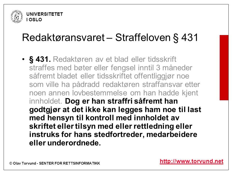 © Olav Torvund - SENTER FOR RETTSINFORMATIKK UNIVERSITETET I OSLO http://www.torvund.net Redaktøransvaret – Straffeloven § 431 § 431.