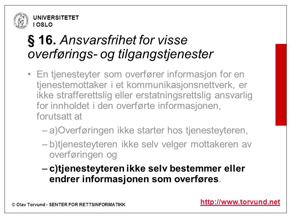 © Olav Torvund - SENTER FOR RETTSINFORMATIKK UNIVERSITETET I OSLO http://www.torvund.net § 16.