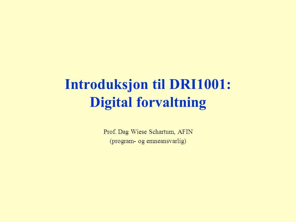 Om den forvaltningsinformatiske tilnærmingen i DRI1001 Personvern Rettssikkerhet Demokrati Databaser WWW osv.