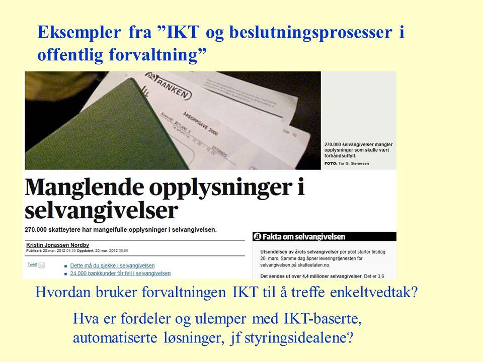 """Eksempler fra """"IKT og beslutningsprosesser i offentlig forvaltning"""" Hvordan bruker forvaltningen IKT til å treffe enkeltvedtak? Hva er fordeler og ule"""