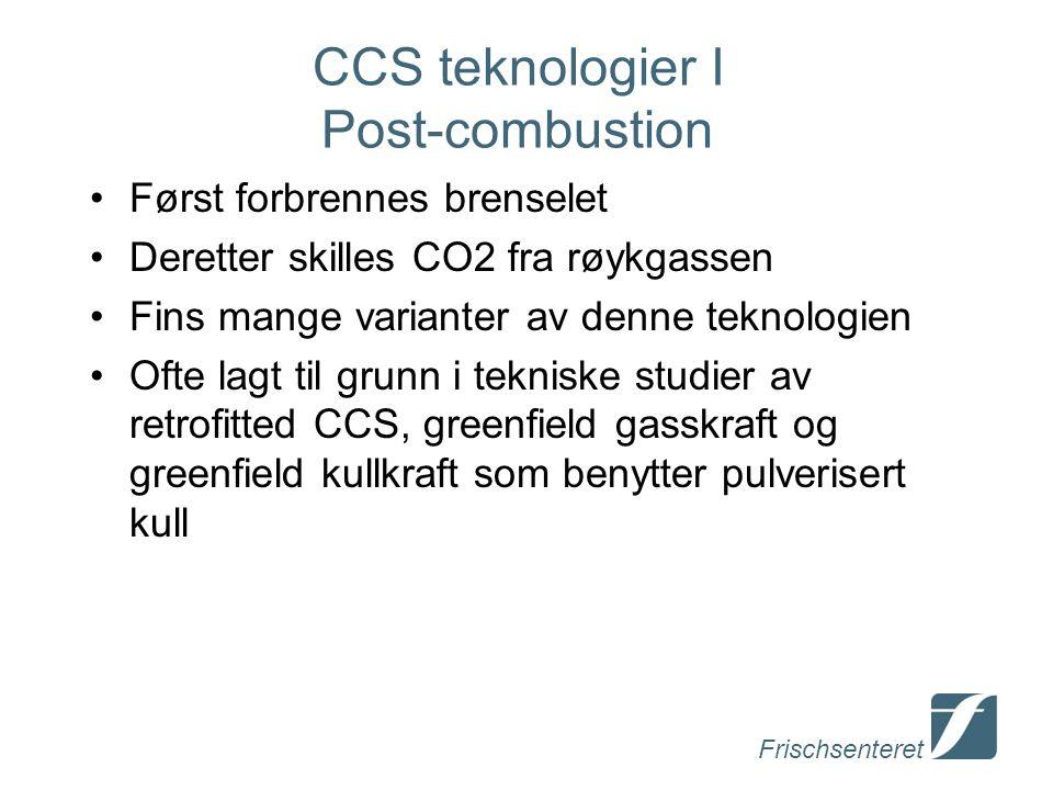 Frischsenteret CCS teknologier II Pre-combustion Fjerner karbonet fra brenselet før forbrenning Ofte lagt til grunn i tekniske studier av greenfield kullkraft med IGCC (integrated gasification combined cycle)