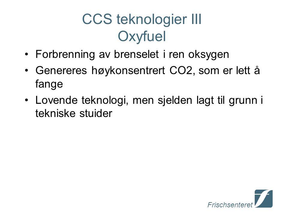 Frischsenteret CCS teknologier Tekniske antakelser Greenfield kull IGCC Pre- combustio n Greenfield gass (Pre-/) post- combustio n Retrofitted kull Post- combustio n Retrofitted gass Post- combustio n Reduksjon i nettoproduksjon av kraft 10 %15 %40 %30 % Reduksjon i utslipp per MWH 89 %88 %83 %86 % Kostnadsandel CCS 27 % 65 %50 % Utslippskostnad $/TCO2 366774117