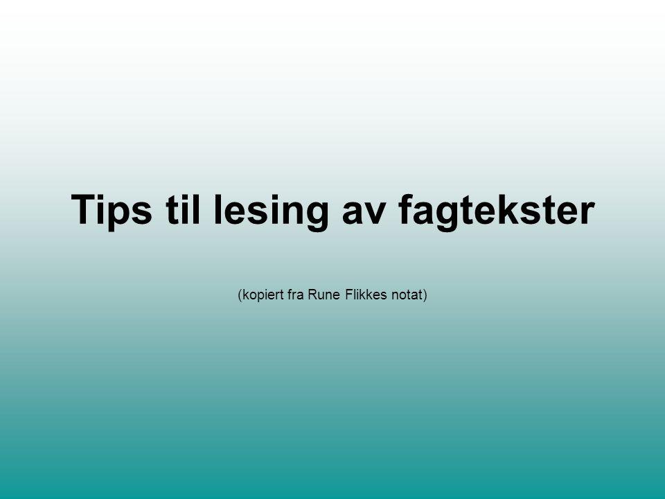 Tips til lesing av fagtekster (kopiert fra Rune Flikkes notat)