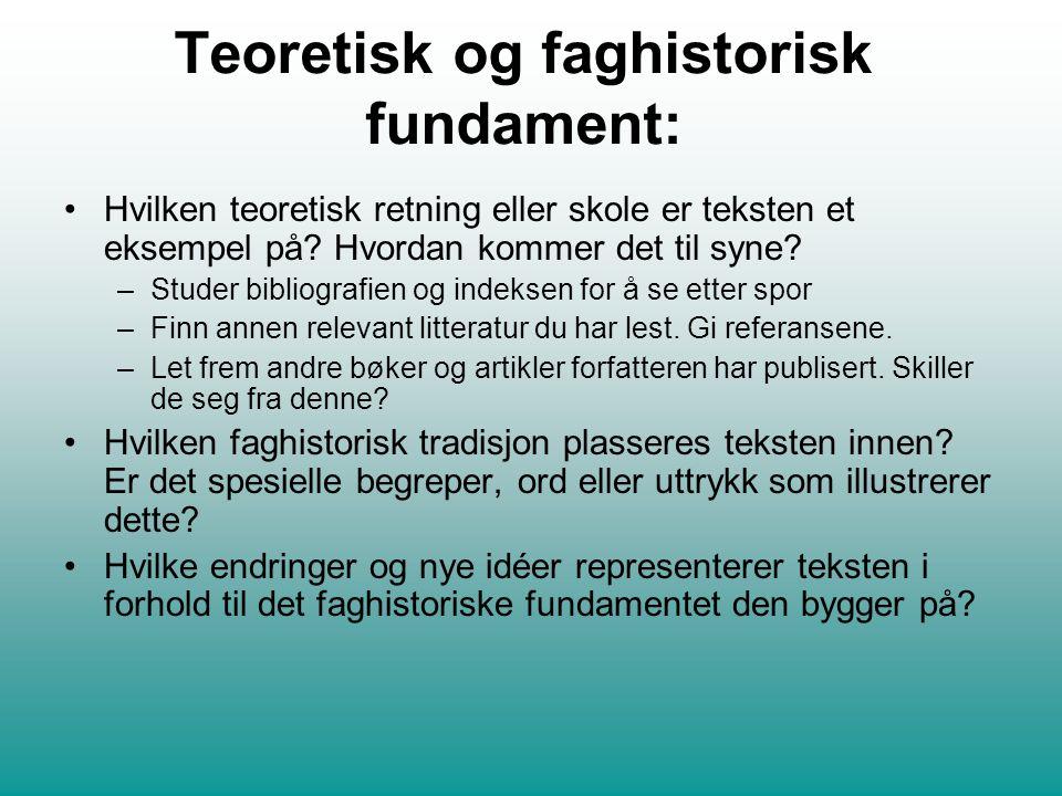 Teoretisk og faghistorisk fundament: Hvilken teoretisk retning eller skole er teksten et eksempel på.