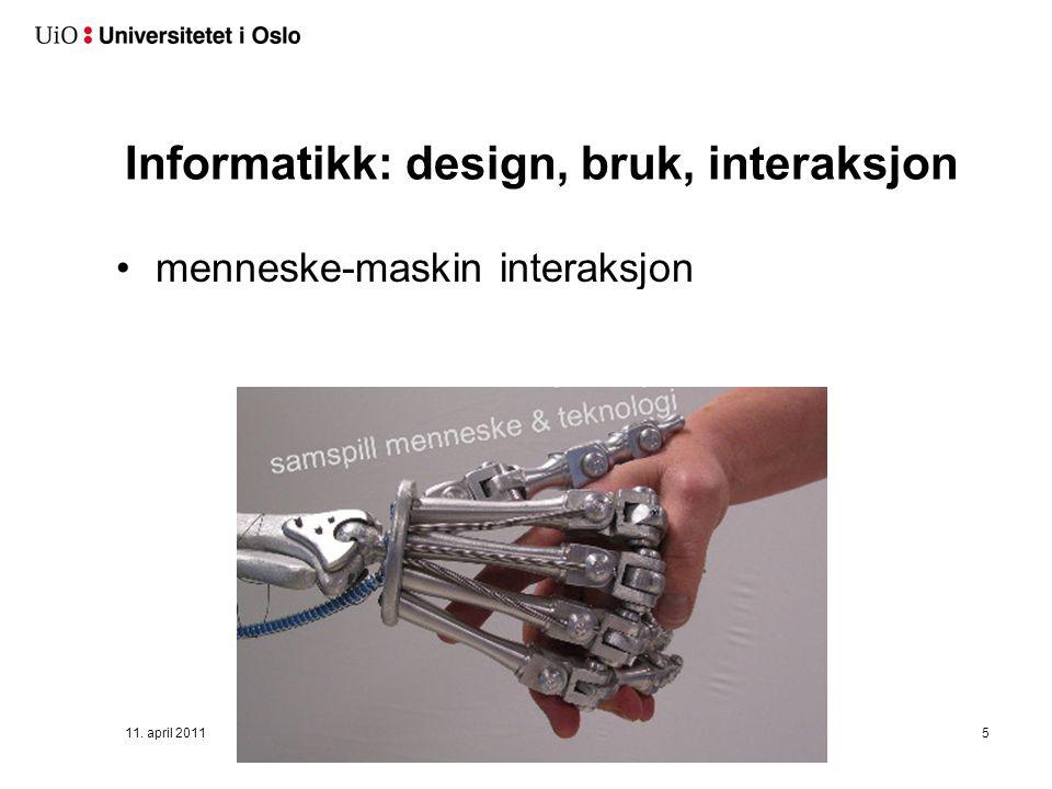 Informatikk: design, bruk, interaksjon menneske-maskin interaksjon 11. april 2011Ny Powerpoint mal 20115