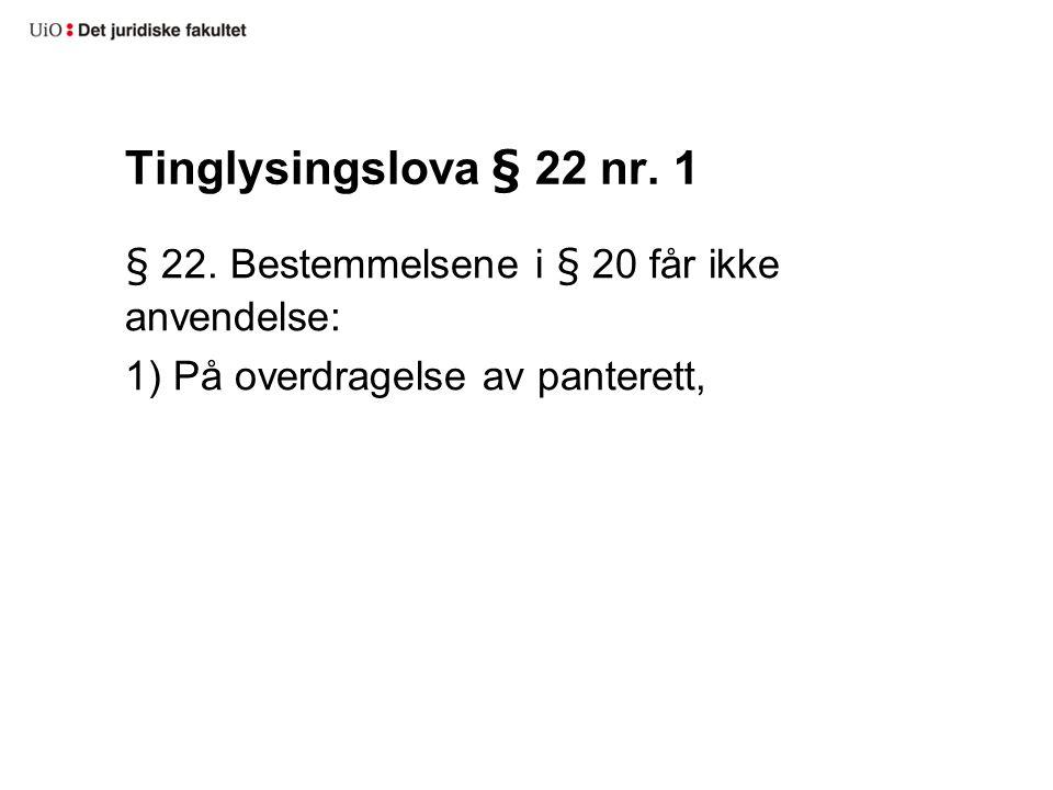 Tinglysingslova § 22 nr.1 § 22.