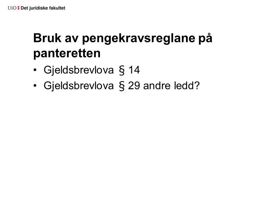 Bruk av pengekravsreglane på panteretten Gjeldsbrevlova § 14 Gjeldsbrevlova § 29 andre ledd?