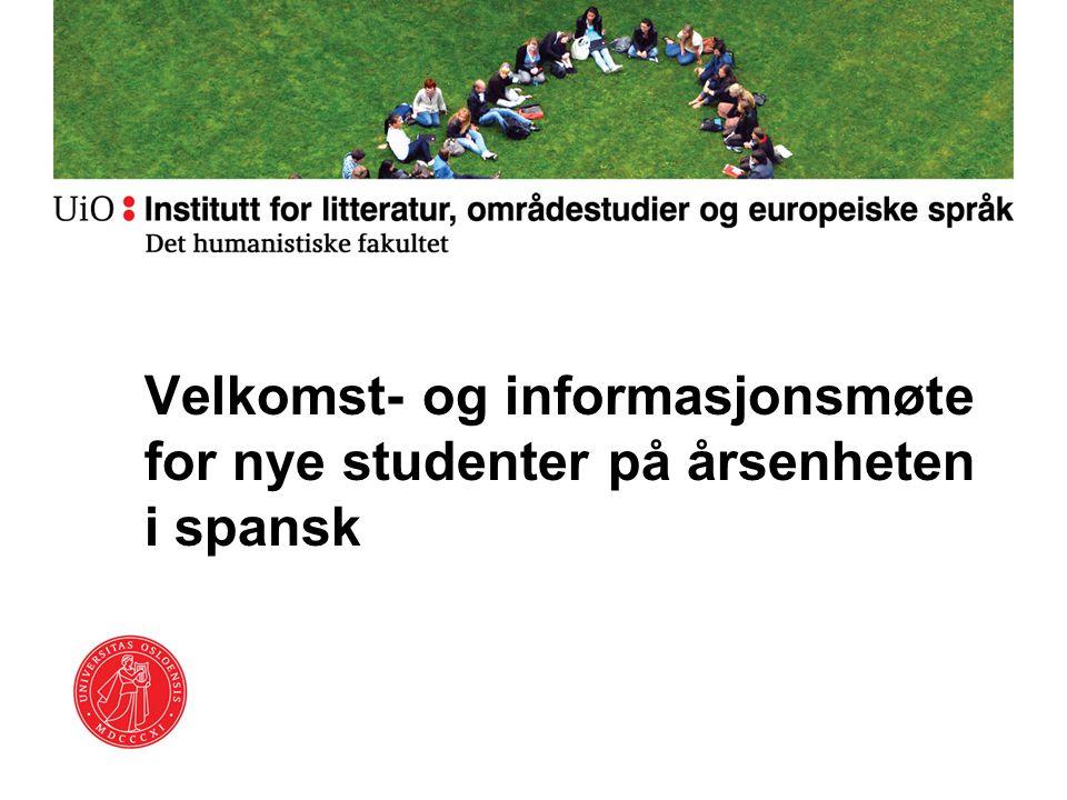 Velkomst- og informasjonsmøte for nye studenter på årsenheten i spansk