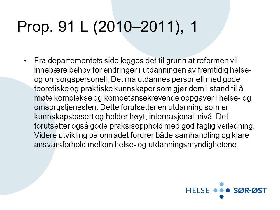 Prop. 91 L (2010–2011), 1 Fra departementets side legges det til grunn at reformen vil innebære behov for endringer i utdanningen av fremtidig helse-