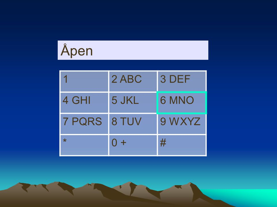 12 ABC3 DEF 4 GHI5 JKL6 MNO 7 PQRS8 TUV9 WXYZ *0 +# Ære