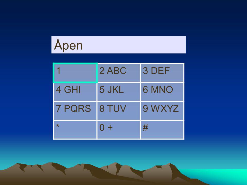 12 ABC3 DEF 4 GHI5 JKL6 MNO 7 PQRS8 TUV9 WXYZ *0 +# Åpen