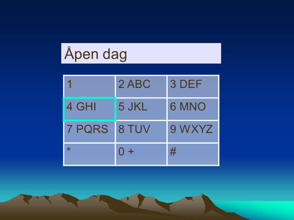 12 ABC3 DEF 4 GHI5 JKL6 MNO 7 PQRS8 TUV9 WXYZ *0 +# Åpen få