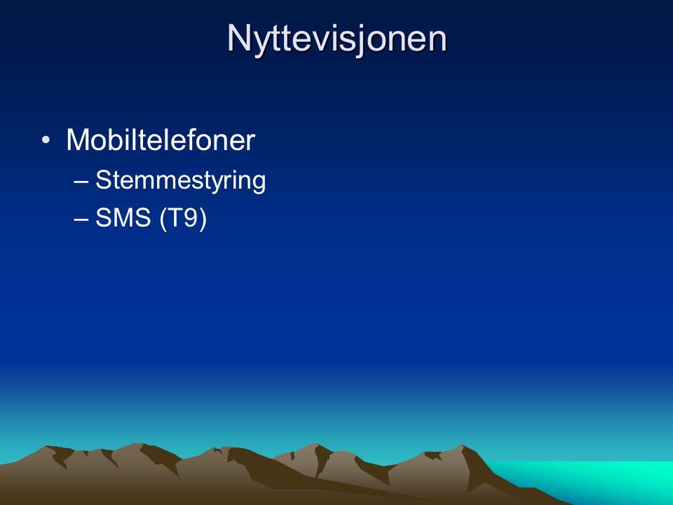 Nyttevisjonen Mobiltelefoner –Stemmestyring –SMS (T9)