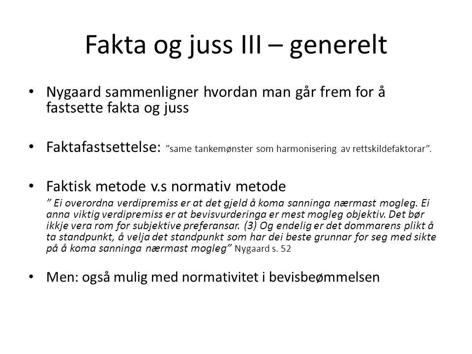"""Fakta og juss III – generelt Nygaard sammenligner hvordan man går frem for å fastsette fakta og juss Faktafastsettelse: """"same tankemønster som harmoni"""