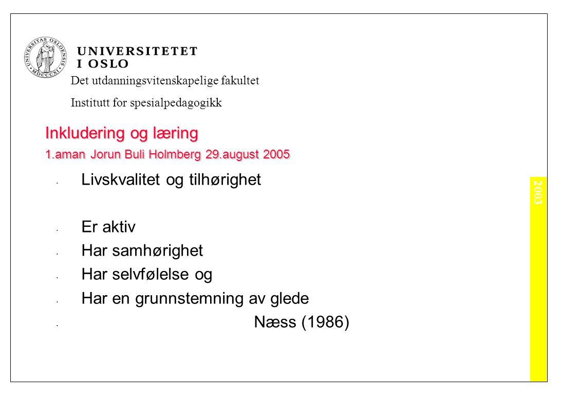 2003 Det utdanningsvitenskapelige fakultet Institutt for spesialpedagogikk Inkludering og læring 1.aman Jorun Buli Holmberg 29.august 2005 Mestring av samspill i et inkluderende miljø er påvirkningsfaktorer for læring og utvikling Miljøet har betydning for utvikling av selvforståelse