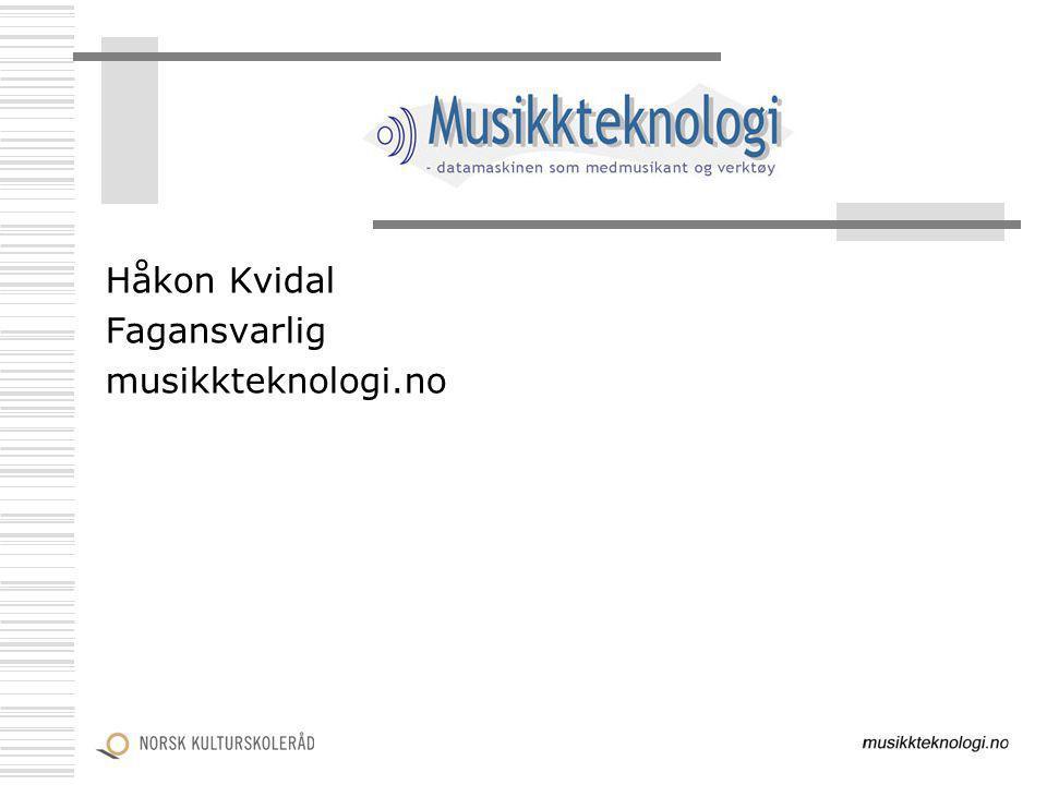 Håkon Kvidal Fagansvarlig musikkteknologi.no