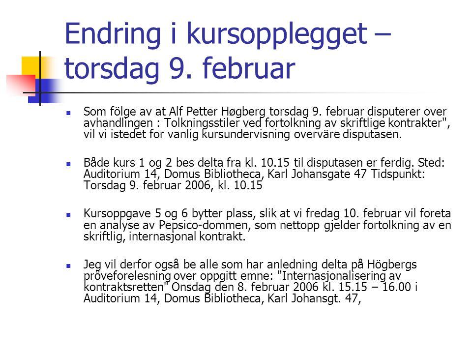 Endring i kursopplegget – torsdag 9. februar Som fölge av at Alf Petter Høgberg torsdag 9.