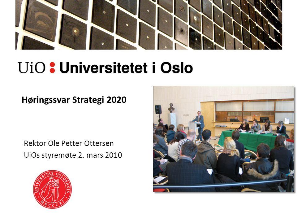 Høringssvar Strategi 2020 Rektor Ole Petter Ottersen UiOs styremøte 2. mars 2010