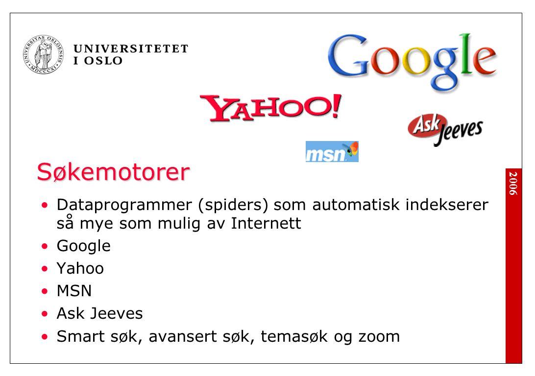 2006 Kataloger Satt sammen av mennesker, ikke maskiner Lar deg utforske tematisk Yahoo Directory Open Directory Project Kvasir