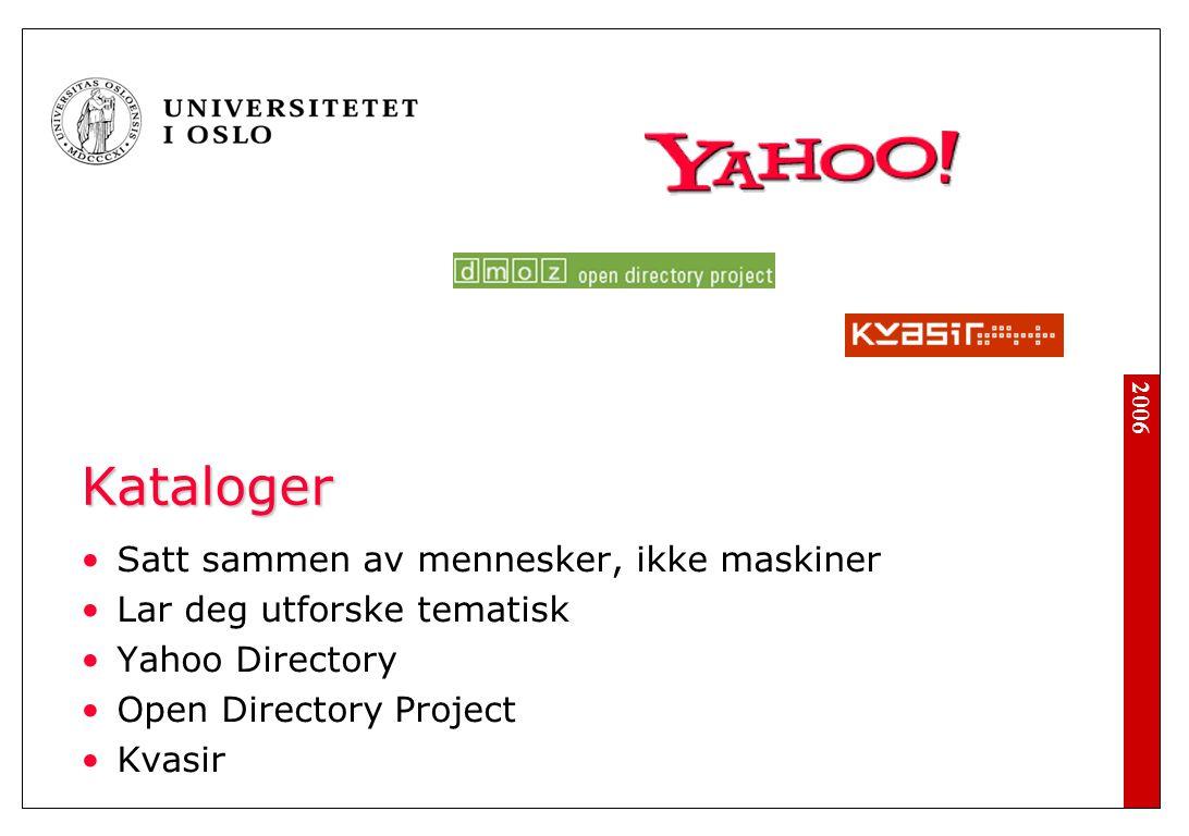 2006 Metasøk Søkemotorenes indekser overlapper i liten grad For søk på tvers av søkemotorenes indekser Ixquick Clusty (grupperer treffene tematisk)