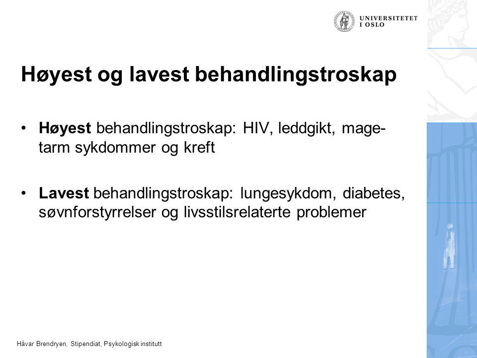 Håvar Brendryen, Stipendiat, Psykologisk institutt Høyest og lavest behandlingstroskap Høyest behandlingstroskap: HIV, leddgikt, mage- tarm sykdommer