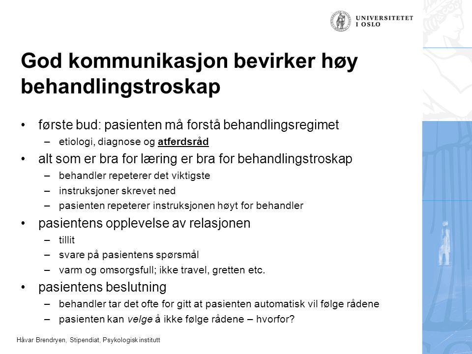Håvar Brendryen, Stipendiat, Psykologisk institutt God kommunikasjon bevirker høy behandlingstroskap første bud: pasienten må forstå behandlingsregime