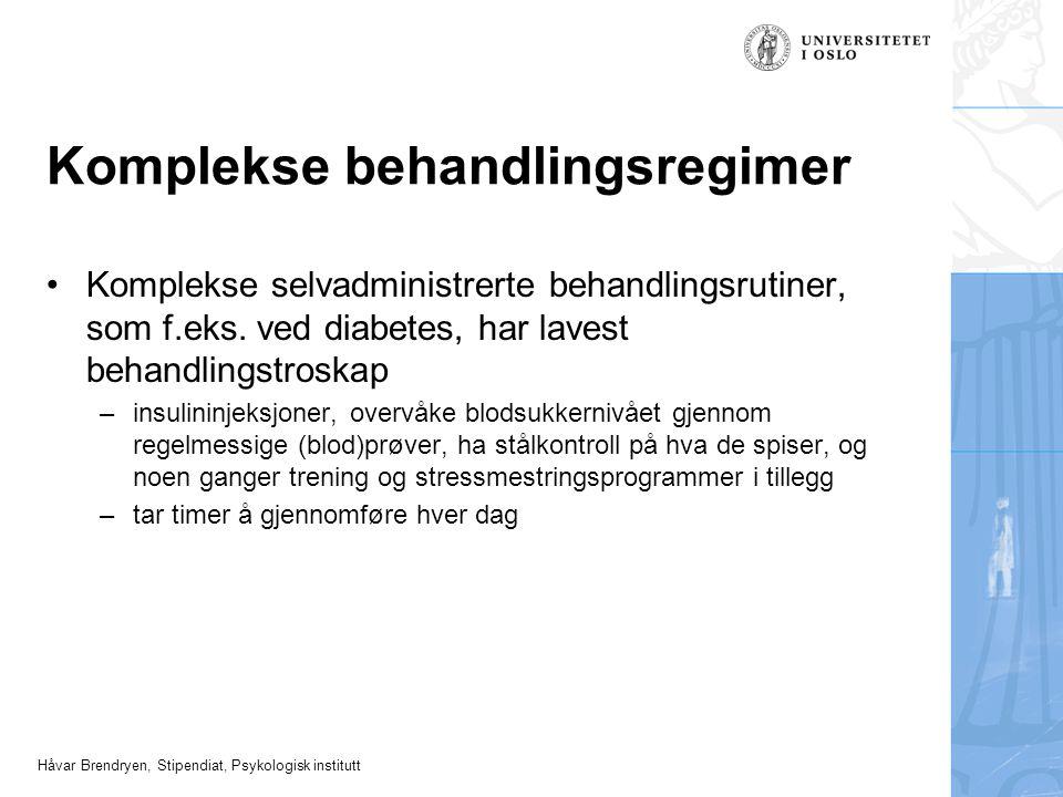 Håvar Brendryen, Stipendiat, Psykologisk institutt Komplekse behandlingsregimer Komplekse selvadministrerte behandlingsrutiner, som f.eks. ved diabete