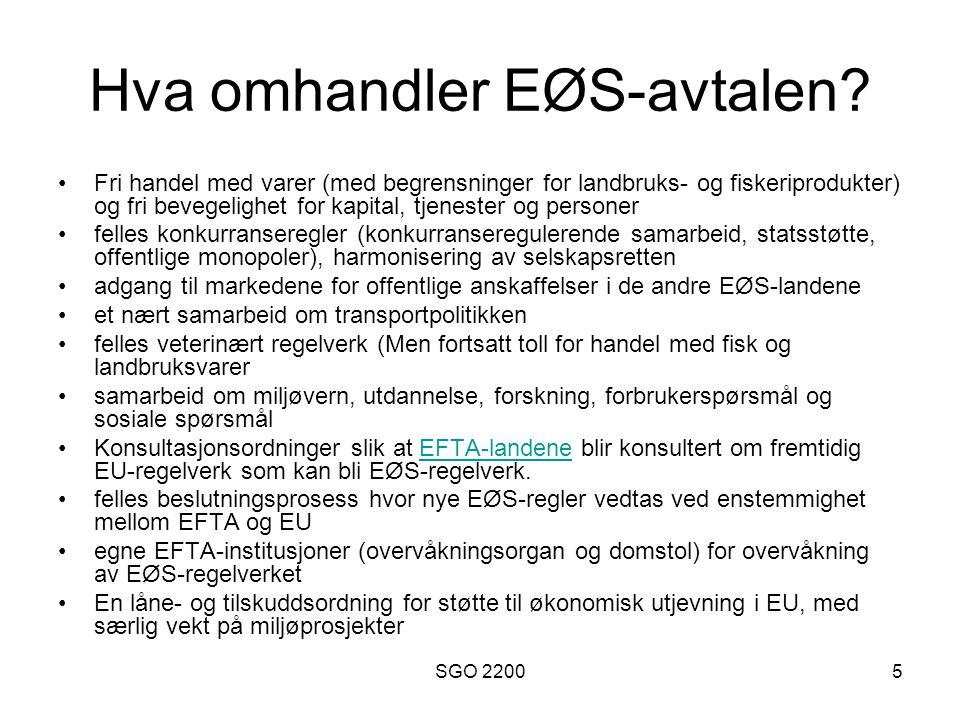 SGO 22005 Hva omhandler EØS-avtalen? Fri handel med varer (med begrensninger for landbruks- og fiskeriprodukter) og fri bevegelighet for kapital, tjen