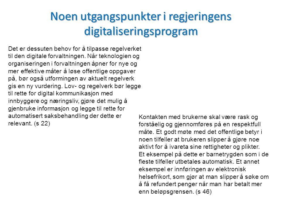 Det er dessuten behov for å tilpasse regelverket til den digitale forvaltningen.