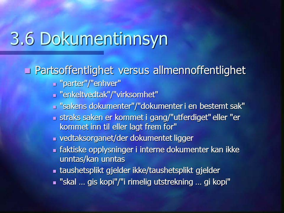 3.6 Dokumentinnsyn Partsoffentlighet versus allmennoffentlighet Partsoffentlighet versus allmennoffentlighet