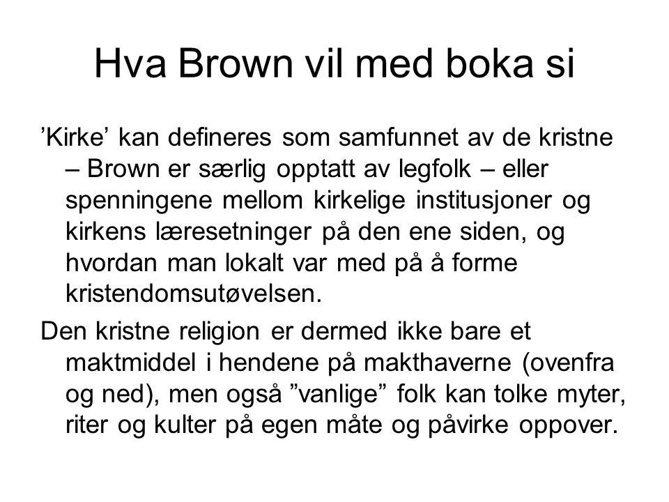 Hva Brown vil med boka si 'Kirke' kan defineres som samfunnet av de kristne – Brown er særlig opptatt av legfolk – eller spenningene mellom kirkelige institusjoner og kirkens læresetninger på den ene siden, og hvordan man lokalt var med på å forme kristendomsutøvelsen.