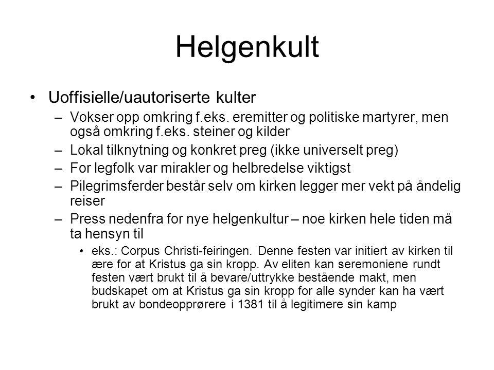 Helgenkult Uoffisielle/uautoriserte kulter –Vokser opp omkring f.eks.