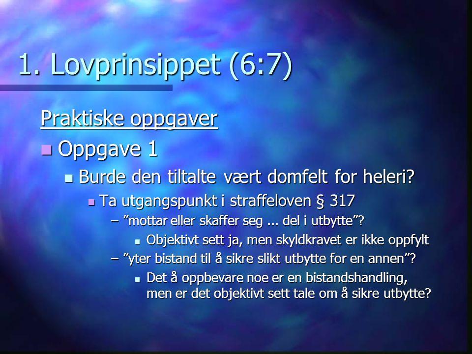 1.Lovprinsippet (7:7) Oppgave 2 Oppgave 2 Kan faren straffes for promillekjøring.