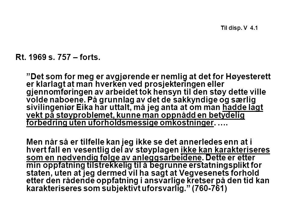 """Til disp. V 4.1 Rt. 1969 s. 757 – forts. """"Det som for meg er avgjørende er nemlig at det for Høyesterett er klarlagt at man hverken ved prosjekteringe"""