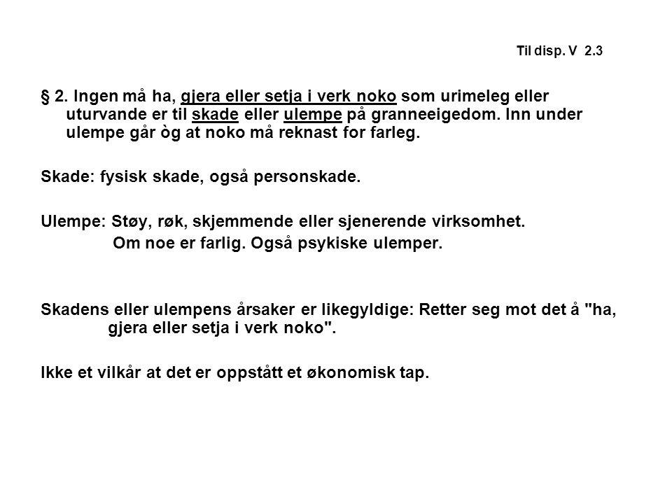 Til disp.V 4.2 - 4.3 Rt. 1973 s. 1193 (Bodø flyplass) Naboene krevet erstatning pga.